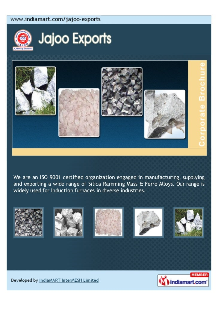 We are an ISO 9001 certified organization engaged in manufacturing, supplying and exporting a wide range of Silica Ramming...