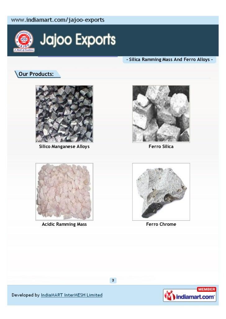 Jajoo Exports, Jaipur, Silica Ramming Mass And Ferro Alloys  Slide 3