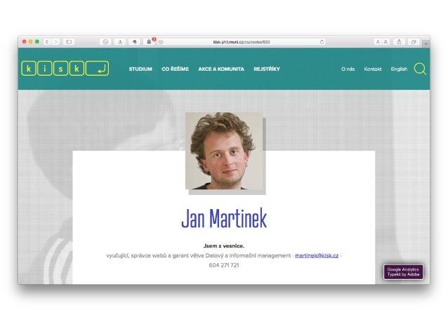 #díky Jak se správně stydět za svůj web? Jan Martinek — @endlife — jan-martinek.com LIBDESIGN 2015