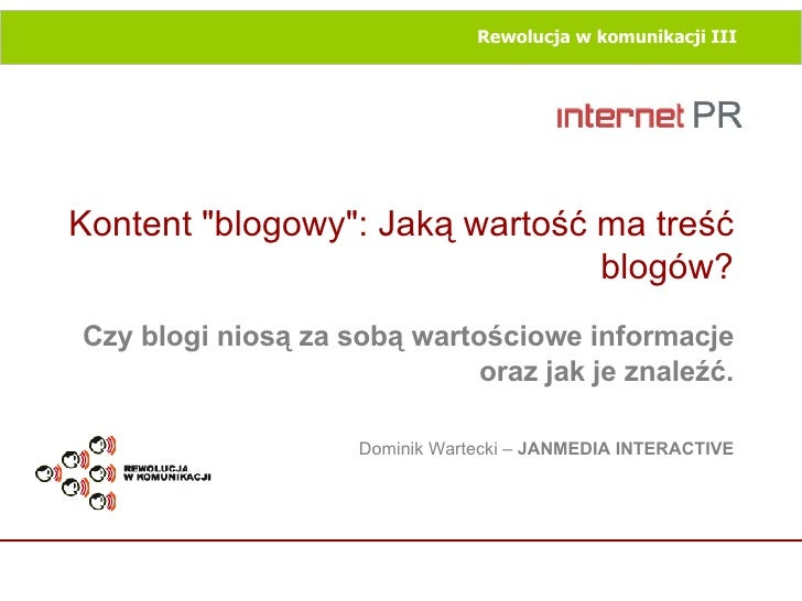 """Kontent """"blogowy"""": Jaką wartość ma treść blogów? Czy blogi niosą za sobą wartościowe informacje oraz jak je znal..."""