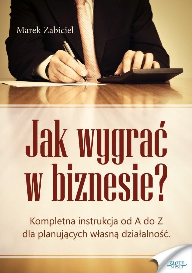 """Ten darmowy ebook zawiera fragment pełnej wersji pod tytułem: """"Jak wygrać w biznesie?"""" Aby przeczytać informacje o pełnej ..."""