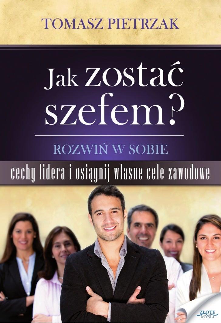 """Ten ebook zawiera darmowy fragment publikacji """"Jak zostać szefem""""                                               Darmowa pu..."""