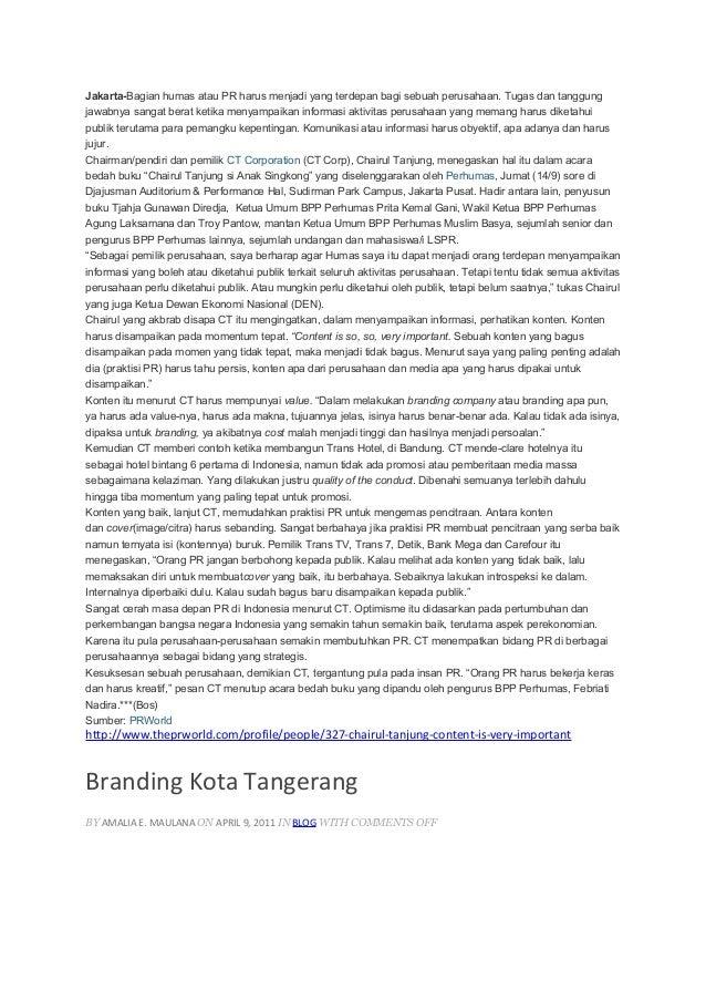 Jakarta-Bagian humas atau PR harus menjadi yang terdepan bagi sebuah perusahaan. Tugas dan tanggung jawabnya sangat berat ...