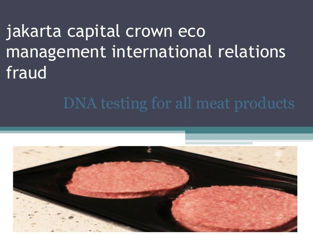 jakarta capital crown ecomanagement international relationsfraud      DNA testing for all meat products