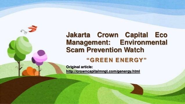 "Jakarta Crown Capital EcoManagement: EnvironmentalScam Prevention Watch""GREEN ENERGY""Original article:http://crowncapitalm..."