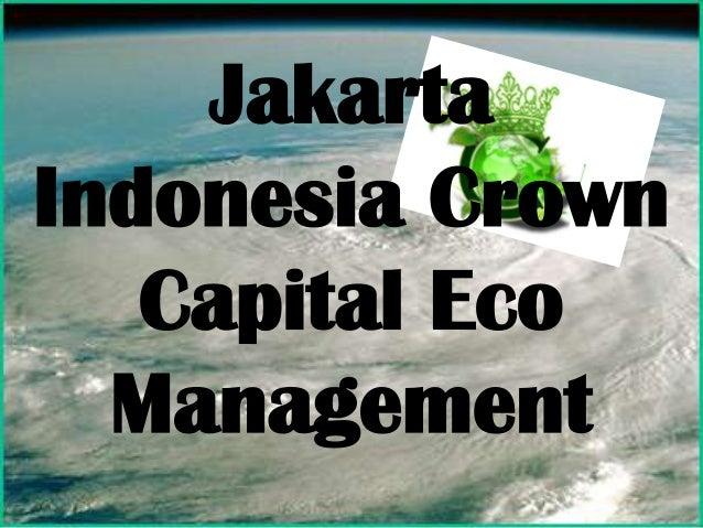 JakartaIndonesia CrownCapital EcoManagement