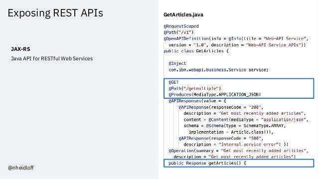 Exposing REST APIs JAX-RS Java API for RESTful Web Services GetArticles.java @nheidloff