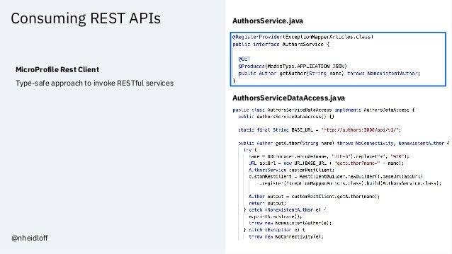 Consuming REST APIs MicroProfile Rest Client Type-safe approach to invoke RESTful services AuthorsService.java AuthorsServ...