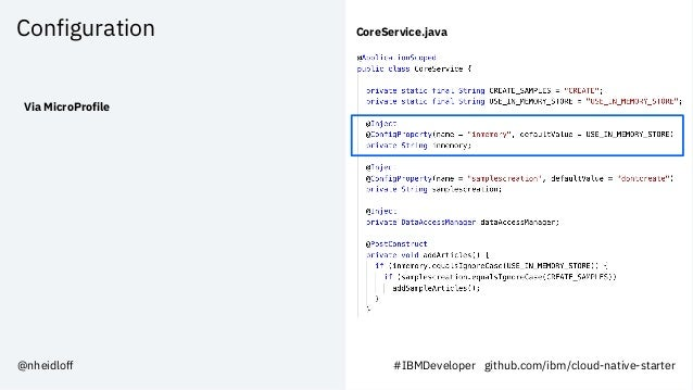 Configuration Via MicroProfile CoreService.java #IBMDeveloper github.com/ibm/cloud-native-starter@nheidloff