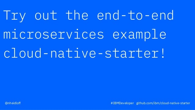 Try out the end-to-end microservices example cloud-native-starter! #IBMDeveloper github.com/ibm/cloud-native-starter@nheid...