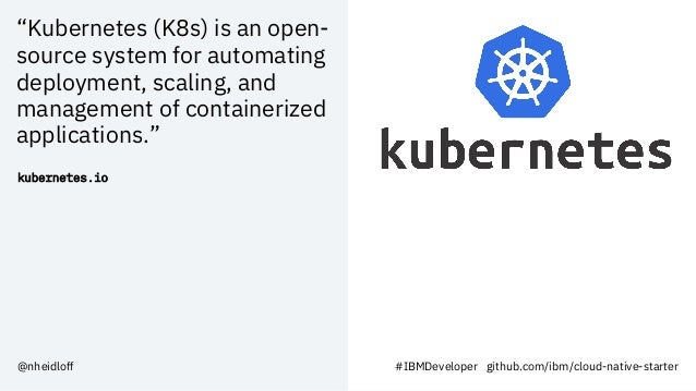"""""""Kubernetes (K8s) is an open- source system for automating deployment, scaling, and management of containerized applicatio..."""