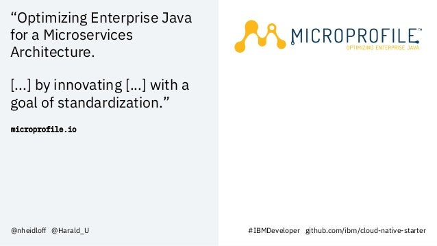"""""""Optimizing Enterprise Java for a Microservices Architecture. [...] by innovating [...] with a goal of standardization."""" m..."""