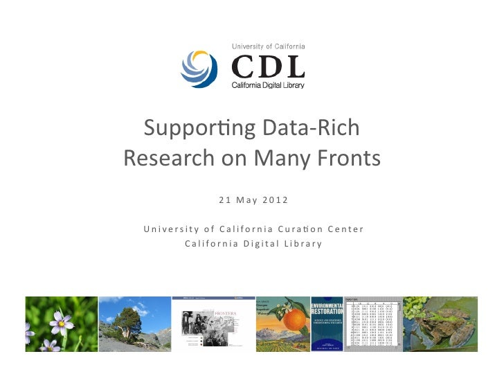 Suppor&ng Data-‐Rich Research on Many Fronts                                  2 1   M a y   2 0 1 2    ...
