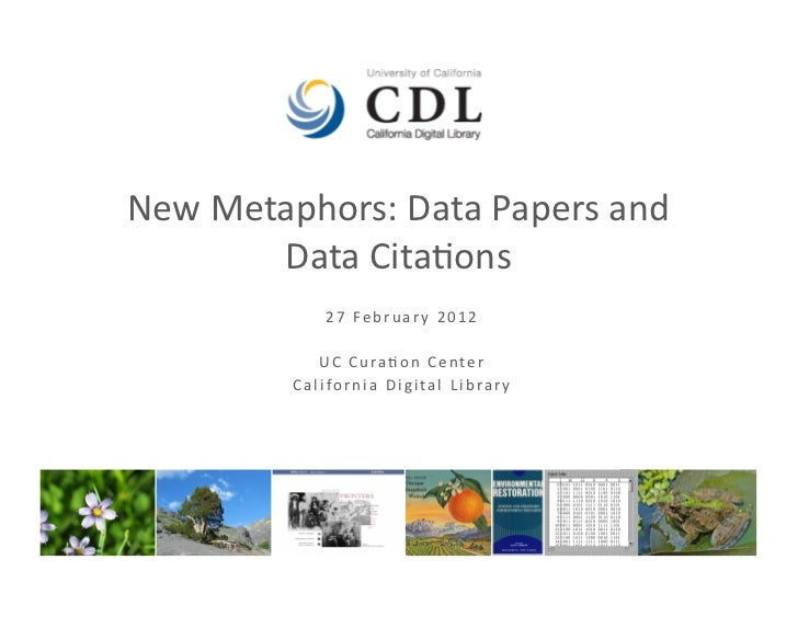 New	  Metaphors:	  Data	  Papers	  and	            Data	  Cita4ons	                        2 7 	   F e b r u a r y 	   2 0...