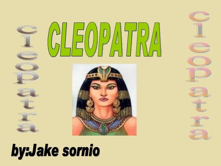 CLEOPATRA by:Jake sornio cleopatra cleopatra