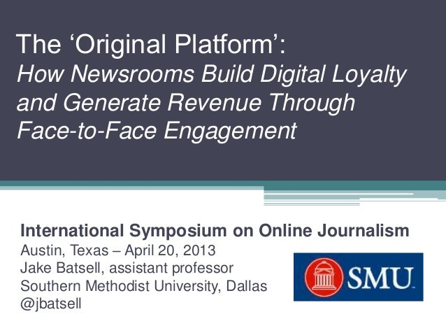 The 'Original Platform': How Newsrooms Build Digital Loyalty and Generate Revenue Through Face-to-Face Engagement Internat...