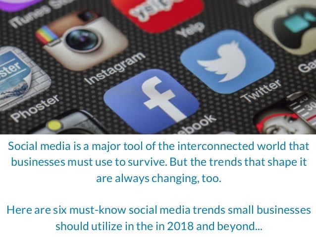 Jake Croman   6 Social Media Trends Your Small Business Should Utilize in 2018 Slide 3