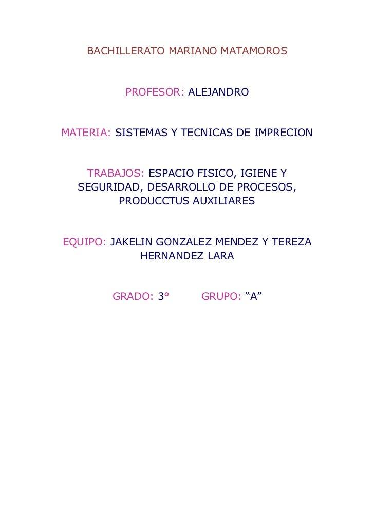 BACHILLERATO MARIANO MATAMOROS          PROFESOR: ALEJANDROMATERIA: SISTEMAS Y TECNICAS DE IMPRECION   TRABAJOS: ESPACIO F...