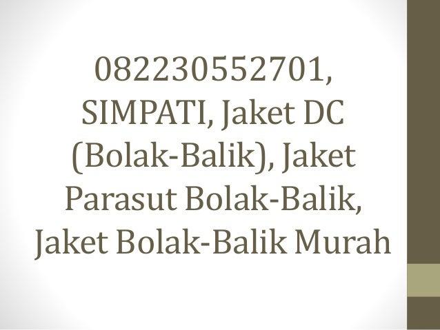 082230552701, SIMPATI, Jaket DC (Bolak-Balik), Jaket Parasut Bolak-Balik, Jaket Bolak-Balik Murah