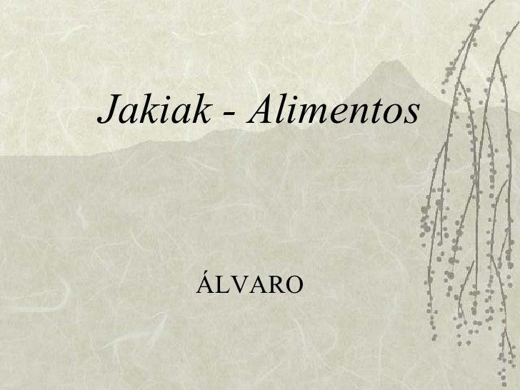 Jakiak - Alimentos ÁLVARO