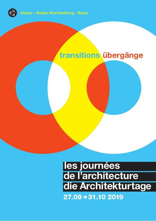 transitions übergänge les journées de l'architecture die Architekturtage 27.09,31.10 2019 Alsace – Baden-Württemberg – Bas...