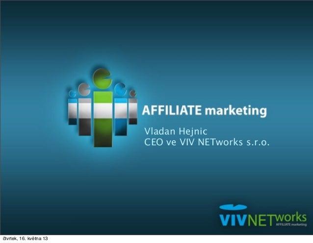Vladan Hejnic CEO ve VIV NETworks s.r.o. čtvrtek, 16. května 13