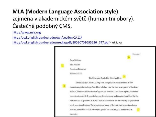 Chicago Manual of Style. (CMS nebo CMOS neboChicago)Zejména pro knihy.http://www.chicagomanualofstyle.org