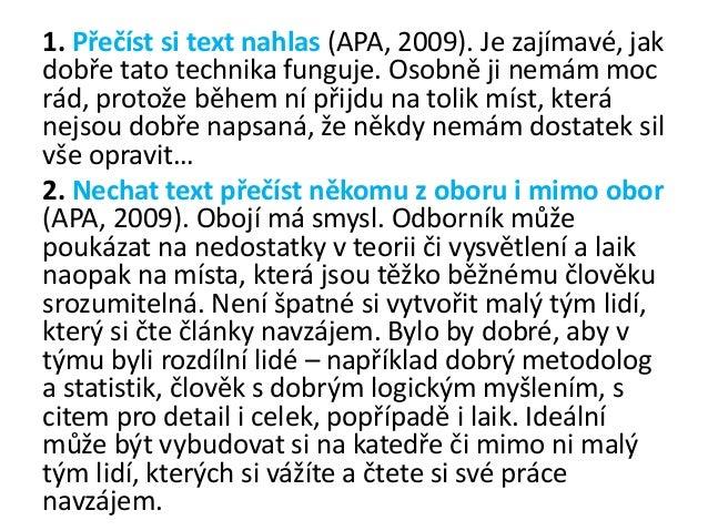 3. Text odložit a vrátit se k němu po čase (APA,2009). Pokud má autor dostatek času a nemusíčlánek publikovat hned, je vho...