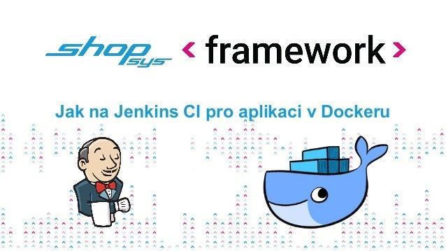 Jak na Jenkins CI pro aplikaci v Dockeru