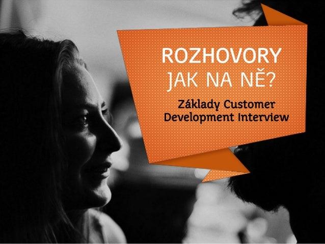 ROZHOVORY JAK NA NĚ? Základy Customer Development Interview