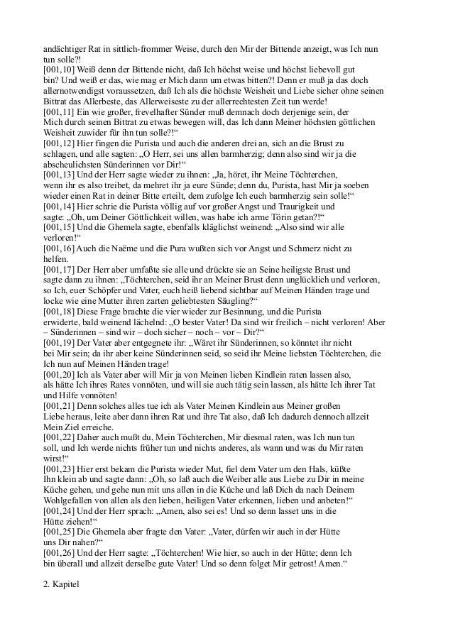 andächtiger Rat in sittlich-frommer Weise, durch den Mir der Bittende anzeigt, was Ich nuntun solle?![001,10] Weiß denn de...
