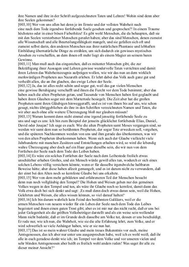 ihre Namen und ihre in der Schrift aufgezeichneten Taten und Lehren! Wohin sind denn aberihre Seelen gekommen?[003,10] Wer...