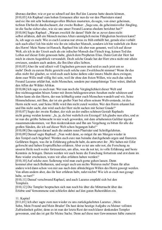 überaus darüber, wie er gar so schnell auf den Ruf des Lazarus hatte dasein können.[010,03] Als Raphael zum hohen Erstaune...