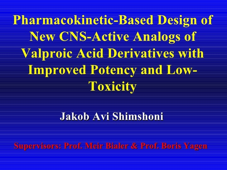 Pharmacokinetic-Based Design of New CNS-Active Analogs of Valproic Acid Derivatives with Improved Potency and Low- Toxicit...