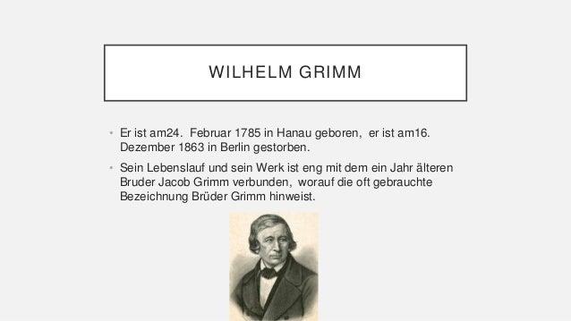 3 wilhelm grimm - Bruder Grimm Lebenslauf