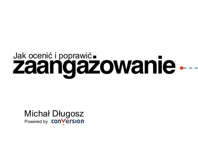 """zaangażowanie""""Michał DługoszPowered byJak ocenić i poprawić"""