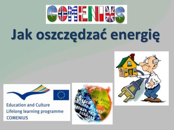 Comenius Jak oszczędzać energię