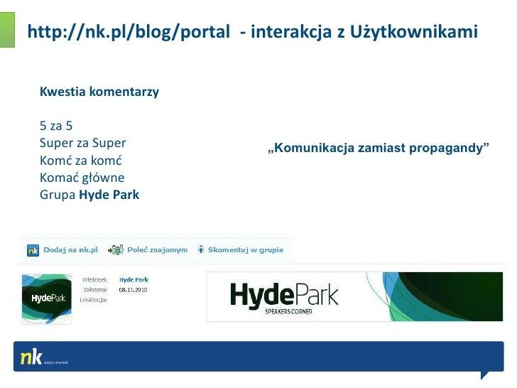 http://nk.pl/blog/portal  - interakcja z Użytkownikami<br />Kwestia komentarzy<br />5 za 5 <br />Super za Super<br />Komć ...