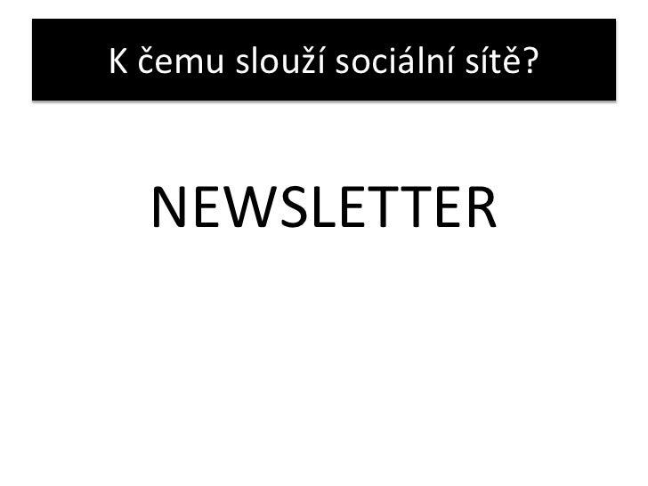 K čemu slouží sociální sítě?<br />NEWSLETTER<br />