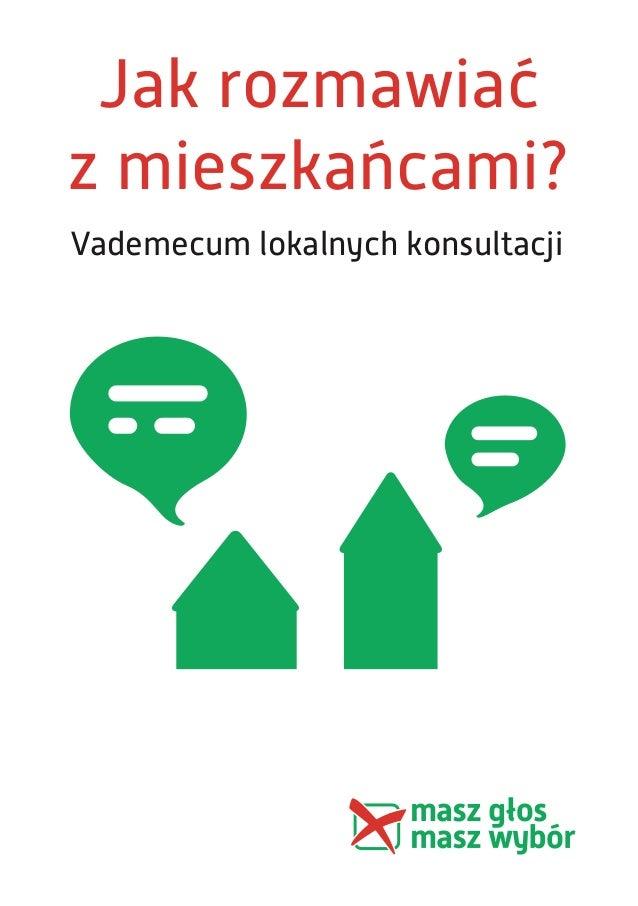Jak rozmawiać z mieszkańcami? Vademecum lokalnych konsultacji