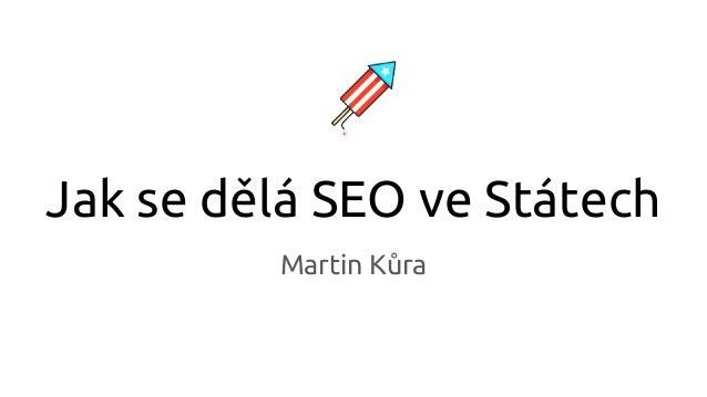Jak se dělá SEO ve Státech Martin Kůra