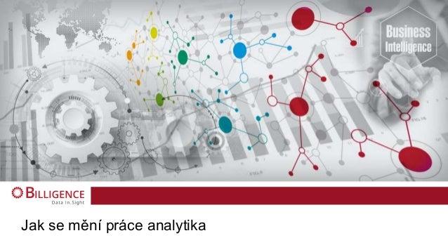 Jak se mění práce analytika