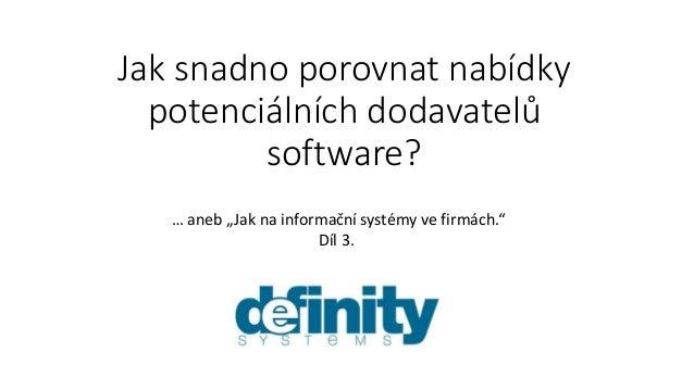 """Jak snadno porovnat nabídky potenciálních dodavatelů software? … aneb """"Jak na informační systémy ve firmách."""" Díl 3."""