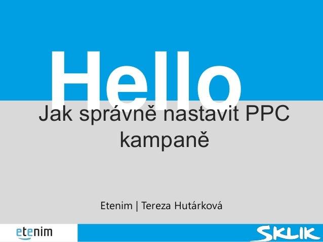Etenim   Tereza HutárkováHelloJak správně nastavit PPCkampaně