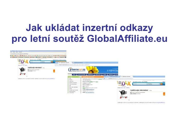 Jak ukládat inzertní odkazy pro letní soutěž GlobalAffiliate.eu