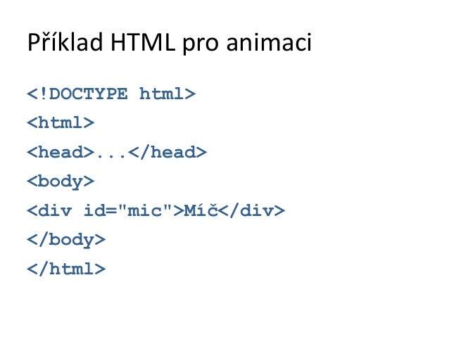 Příklad<script>window.addEventListener(  deviceorientation,  function(eventData){  var tiltLR = eventData.gamma;  var tilt...