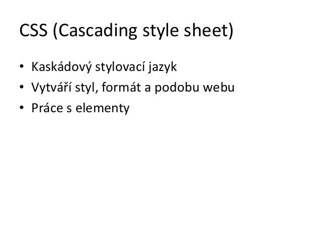 JavaScript• Skriptovací jazyk• Objektové programování• Vytváří dynamiku a interaktivitu aplikace  v rámci klienta• Využíti...