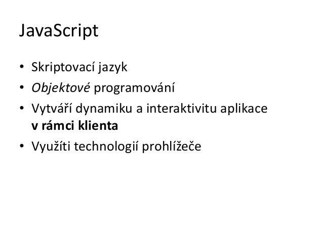 Dynamické                         načítání dat                                               Práce se soubory Animace     ...