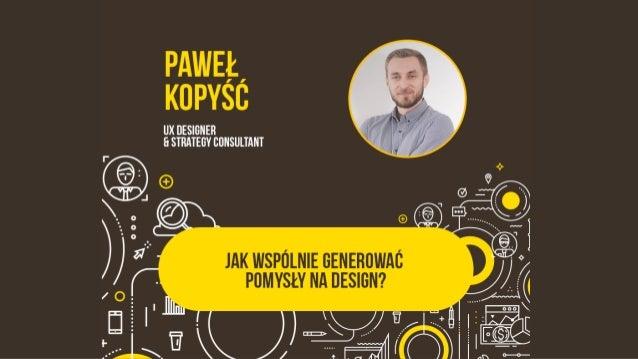Jestem Paweł Lubię pracę z ludźmi i dla ludzi. Możesz mnie złapać na kopysc.pl Serwus!