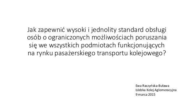 Jak zapewnić wysoki i jednolity standard obsługi osób o ograniczonych możliwościach poruszania się we wszystkich podmiotac...